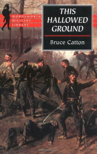 9781853266966: This Hallowed Ground: The Story of the Union Side of the Civil War (Wordsworth Military Library)