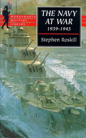 The Navy at War (Wordsworth Military Library): S.W. Roskill