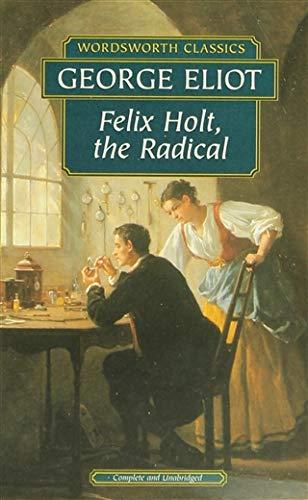 9781853267307: Felix Holt, the Radical (Wordsworth Classics)