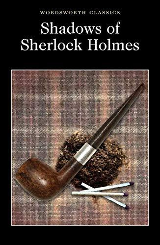 9781853267444: The Shadows of Sherlock Holmes (Wordsworth Classics)
