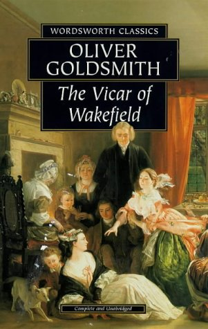 The Vicar of Wakefield (Wordsworth Classics): Goldsmith, Oliver