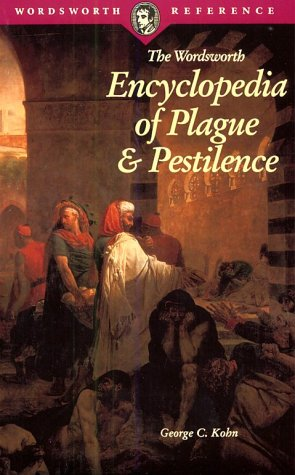 9781853267536: Encyclopedia of Plague & Pestilence (Wordsworth Reference)