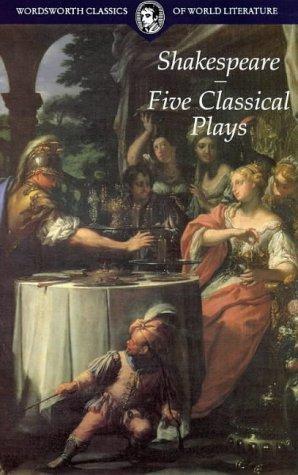 9781853267864: Five Classical Plays (Wordsworth Classics of World Literature)