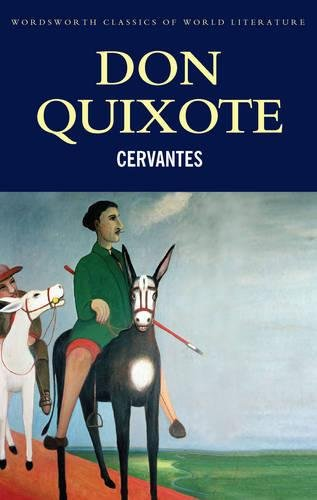 Don Quixote: History and Adventures (Wordsworth Classics: Miguel de Cervantes