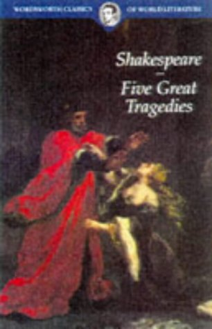 Five Great Tragedies: Romeo and Juliet, Hamlet,: William Shakespeare