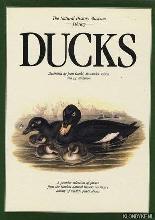 9781853269646: Ducks: A Selection from the Magnificent Illustrations by J.J. Audubon, John Gould & Alexander Wilson First Published in the Nineteenth Century (The ... Library) (Natural History Museum Collection)