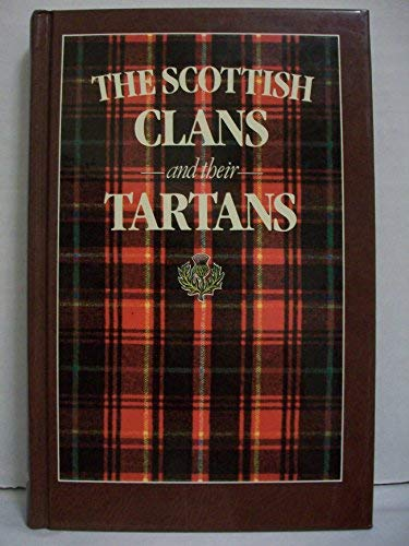 The Scottish Clans And Their Tartans, with