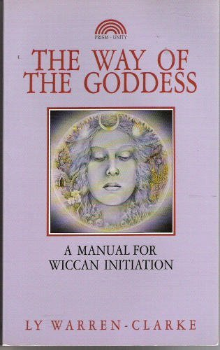 9781853270062: The Way of the Goddess: A Manual for Wiccan Initiation
