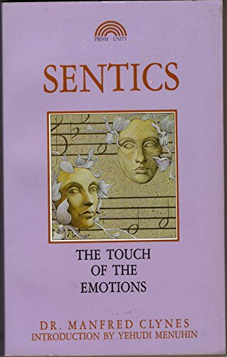 Sentics: The Touch of the Emotions: Clynes, Manfred