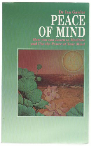 9781853270277: Peace of Mind: How You can Learn to Meditate and Use the Power of Your Mind