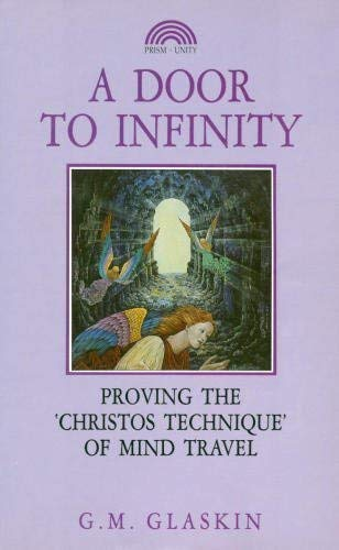 A Door to Infinity: Proving the Christos Experience: Gerald M. Glaskin