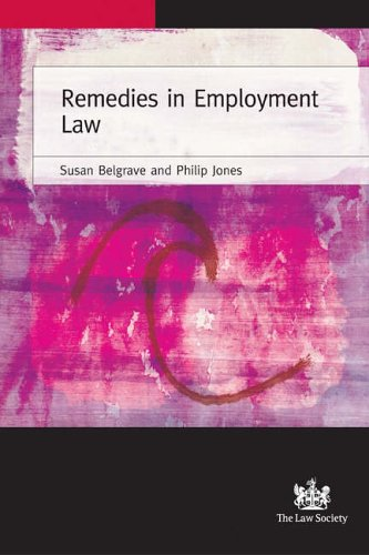 Remedies in Employment Law: Jones, Philip, Belgrave, Susan