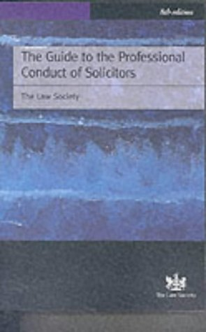 The Guide to the Professional Conduct of Solicitors 1999. 8th Edition