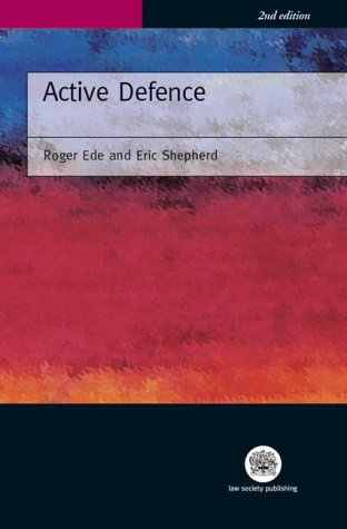 Active Defence: Lawyer's Guide to Police and: Roger Ede; Eric