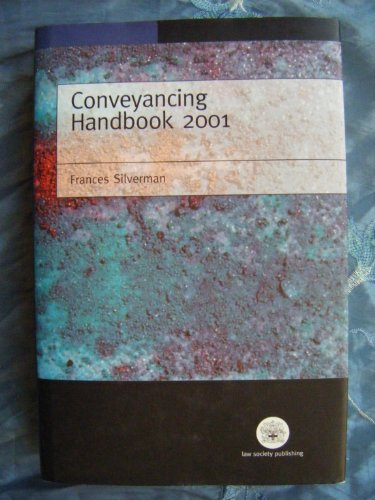 Conveyancing Handbook 2001 (Law society): Silverman, Frances and