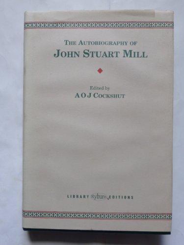 The autobiography of John Stuart Mill: Mill, John Stuart;