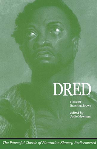 Dred : A Tale of the Great Dismal Swamp: Stowe, Harriet Beecher