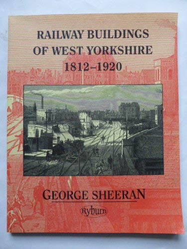 Railway Buildings of West Yorkshire 1812-1920.