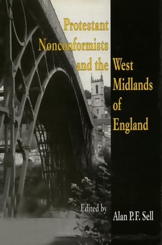 9781853311734: Protestant Noncomformists and the West Midlands of England (Studies in Protestant Nonconformity)