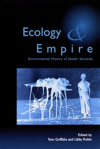 9781853311994: Ecology and Empire: Environmental History of Settler Societies