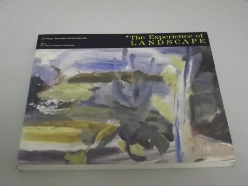 9781853320064: The experience of landscape: Paintings, drawings, and photographs from the Arts Council Collection, South Bank Centre 1987-89