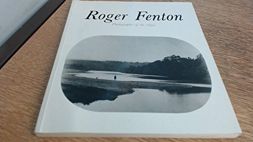 Roger Fenton : Photographer of the 1850s: Hayward Gallery, London 4 February to 17 April 1988: ...