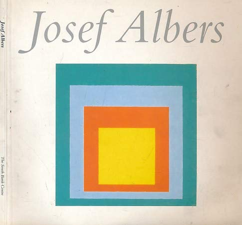 Josef Albers: A National Touring Exhibition From: Josef Albers; Paul