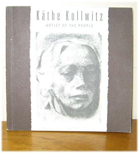 Artist of the People: Kollwitz, Kathe