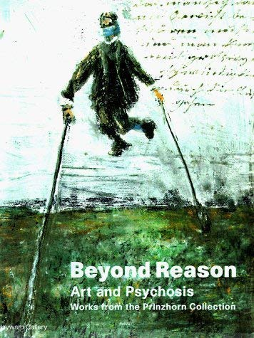 9781853321580: Beyond Reason: Art and Psychosis - Works from the Prinzhorn Collection