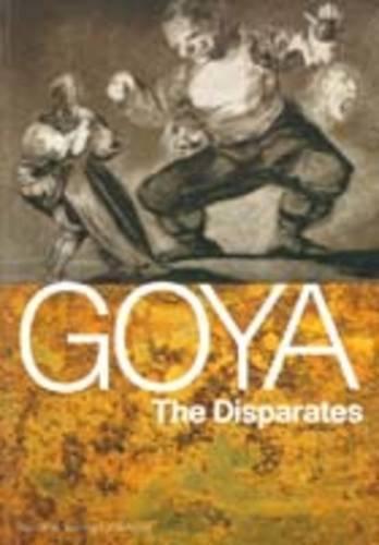 Goya: The Disparates: Malbert, Roger