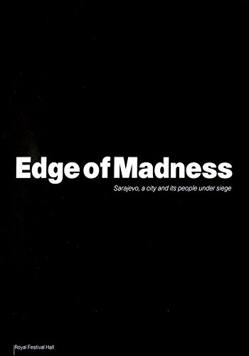 Edge of Madness: Sarajevo, A City and Its People Under Siege.: Stoddart, Tom and Alastair Thain.