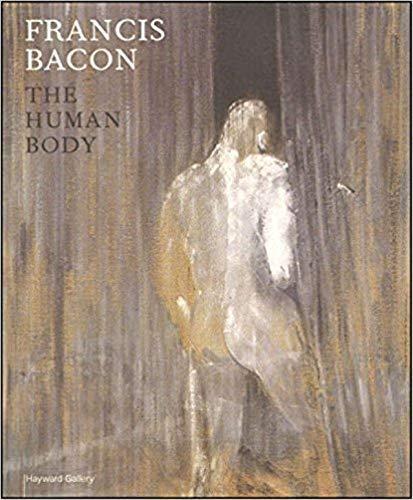 Francis Bacon: The Human Body: Sylvester, David