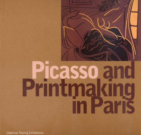 Picasso and Printmaking in Paris: Coppel, Stephen