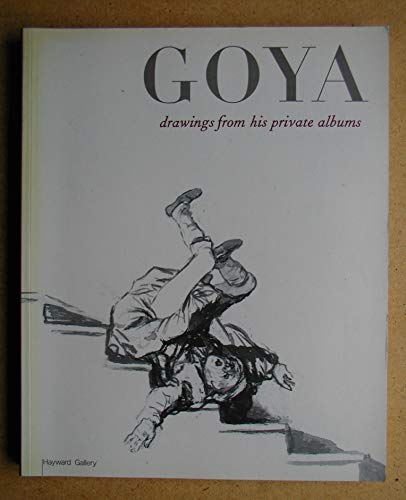 9781853322167: Goya: Drawings from His Private Albums.