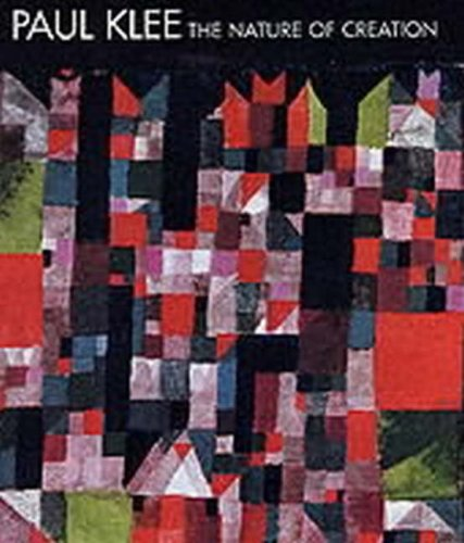 9781853322242: Paul Klee: The Nature of Creation, Works 1914-1940