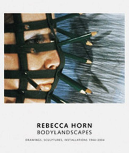 9781853322525: Rebecca Horn: Bodylandscapes Drawings, Sculptures, Installations 1964-2004