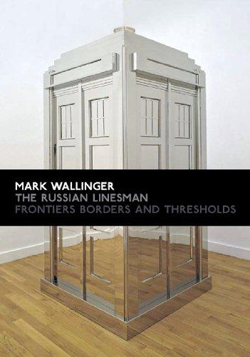 Mark Wallinger: The Russian Linesman: Frontiers, Borders: Wallinger, Mark