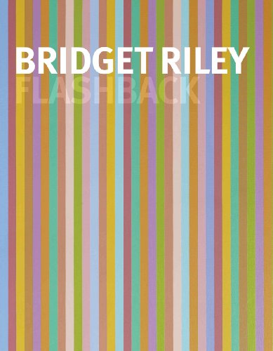 Bridget Riley: Flashback: Michael Bracewell; Bridget Riley; Robert Kudielka