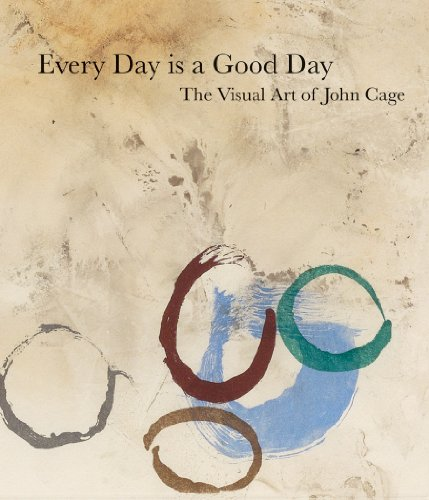Every Day Is A Good Day: The Visual Art Of John Cage: Millar, Jeremy (curator): John Cage (artist)