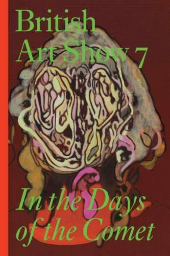 9781853322860: British Art Show 7: In the Days of the Comet