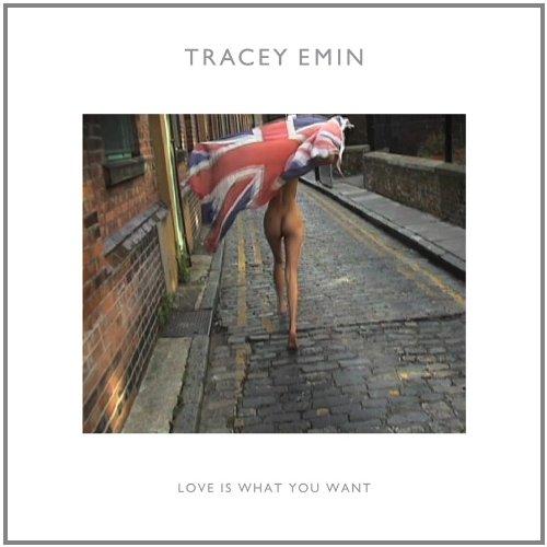 Tracey Emin: Love Is What You Want: Corris, Michael; Doyle, Jennifer; Lauson, Cliff