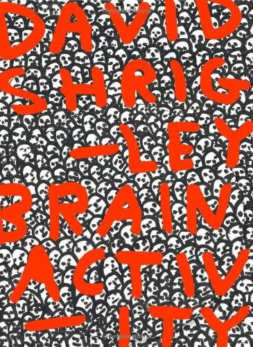 David Shrigley: Brain Activity (9781853322976) by Cliff Lauson; Martin Herbert; Jonathan Monk; David Shrigley