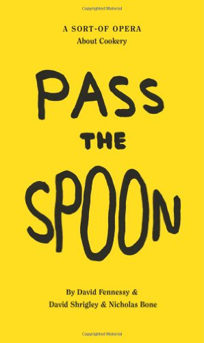 9781853323072: David Shrigley: Pass the Spoon: A Sort-Of Opera About Cookery