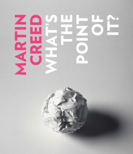 9781853323201: Martin Creed: What's the Point of It?