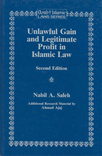 9781853337215: Unlawful Gain and Legitimate Profit in Islamic Law:Riba, Gharar, and Islamic Banking (Arab and Islamic Laws Series)