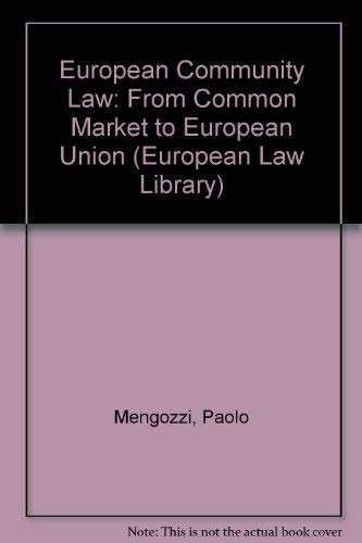 European Community Law : From Common Market to European Union (European Law Library): Paolo ...