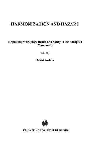 Harmonization and Hazard: Regulating Health and Safety in the European Workplace (Hardback)
