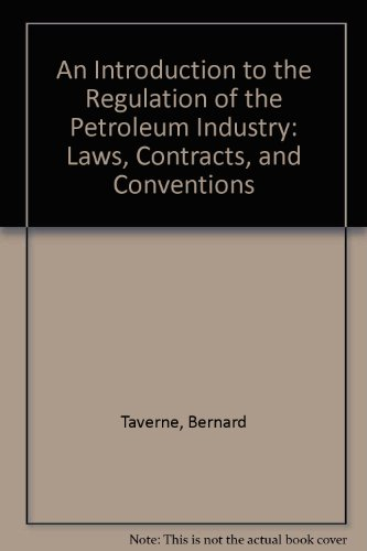 9781853337963: An Introduction to the Regulation of the Petroleum Industry: Laws, Contracts, and Conventions