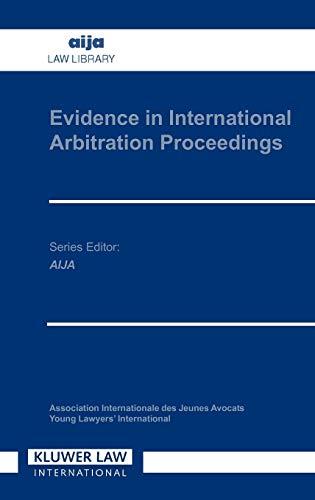 Evidence in international arbitration proceedings.: Eijsvoogel, Peter V. [et al.].