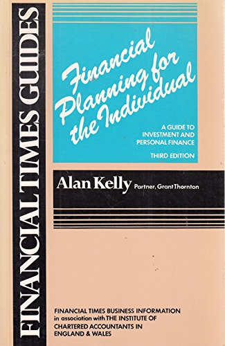 Financial Planning for the Individual: A Guide to Investment and Personal Finance (1853340332) by Alan Kelly